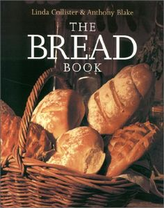 The Bread Book by Linda Collister,http://www.amazon.com/dp/1585744476/ref=cm_sw_r_pi_dp_F5Zzsb17J2Q3BNJY