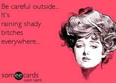 To hell with sunscreen, I need shady people screen!!!