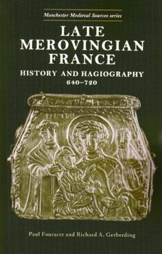 Library Genesis: Paul Fouracre, Richard A. Gerberding - Late Merovingian France: History and Hagiography (Manchester Medieval Sources Series) Merovingian, University Of Manchester, Dark Ages, Book Journal, Historian, Book Publishing, Book Art, Medieval, France