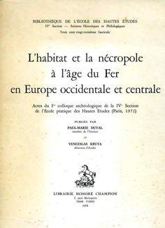 L'Habitat et la nécropole à l'âge du fer en Europ occidentale et centrale Protohistory, Bronze Age, Iron, Livres