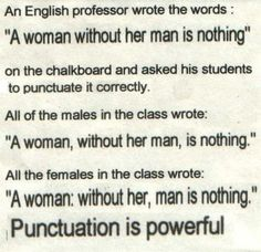😊 I just got done editing some girls paper in my English class...I'm pretty sure she didn't believe in punctuation. It was possibly one of the most painful thing I've ever gone through, and yes, I now want to chop her head off. 😲😊🎉