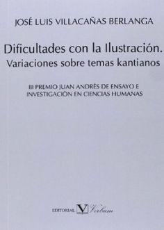 Dificultades con la Ilustración : variaciones sobre temas kantianos / José Luis Villacañas Berlanga