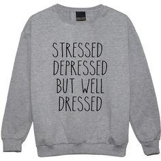 Stressed Depressed but Well Dressed Sweater Jumper Funny Fun Tumblr... ($20) ❤ liked on Polyvore featuring tops, hoodies, sweatshirts, black, women's clothing, goth tops, hipster tops, grunge tops, star print top and star sweatshirt