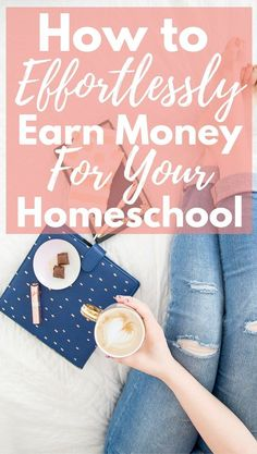 How to Earn Money For Your Homeschool With These Easy Ideas and Tips