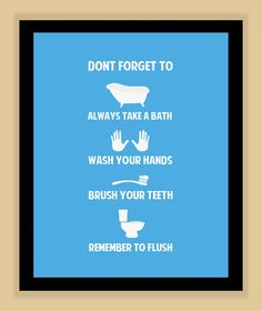 don't forget to Bathroom Rules, Bathroom Ideas, Bathrooms, Framed Prints, Poster Prints, Posters, Childrens Bathroom, Kids Logo, Typography Prints