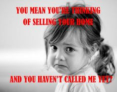 Beyond Real Estate #2: You mean you're thinking of selling your home and you haven't called me yet? #agedi #beyondrealestate #realestate #agent #realtor #properties #homes #deal #profit #business #job #lovemyjob #humour #joke #funny #life #phone #sale #client #seller #buyer #online #marketing #digital #smartphone #communication #позвонимнепозвони #юмор #недвижимость