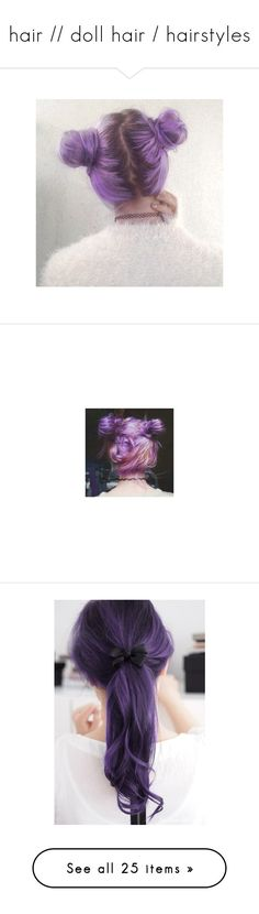 """""""hair // doll hair / hairstyles"""" by socolourfulyetsounawareofit ❤ liked on Polyvore featuring hair, pictures, photos, purple, icons, fillers, backgrounds, saying, quotes and phrase"""