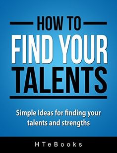 How To Find Your Talents: Simple Ideas for finding your talents and strengths (How To eBooks Book 12) by HTeBooks, http://www.amazon.com/dp/B00NAXHFTI/ref=cm_sw_r_pi_dp_h5liub1TX3MZ6
