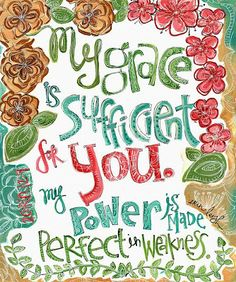 My grace is sufficient for you. My power is made perfect in weakness. Free Bible verse scripture art printable art by erin leigh