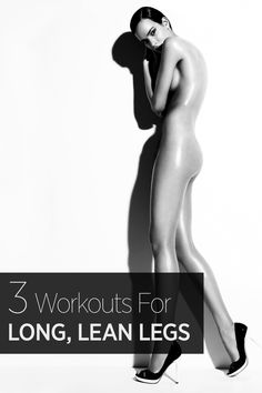 Get long, lean legs with these workouts we swear by: