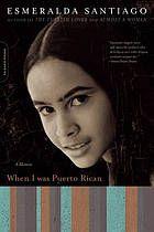 When I was Puerto Rican : [a memoir]