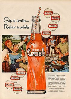 My favorite--we didn't drink pop growing up, I didn't like it either.  But whenever I was at a slumber party or birthday party, etc., I loved to drink Orange Crush
