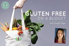Check out this interview I did about how to eat Gluten-Free on a budget!