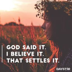 God said it. I believe it. That settles it. [Daystar.com]