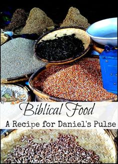 "What is Biblical Food? l Try this recipe for Daniel's ""Pulse"" l Nourishing whole foods for dinner tonight l Homestead Lady (.com)"