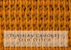 Tunisian Crochet Seed Stitch (+playlist)