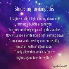 Shielding visualisation for empaths to protect yourself from negative energy. Negative Energy Quotes, Removing Negative Energy, Empath Traits, Intuitive Empath, Empath Types, Empath Abilities, Psychic Abilities, Prayer For Protection, Thing 1