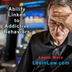 Abilify has been linked to addictive behaviors, including compulsive gambling. Hundreds of lawsuits have been filed. Learn more at LevinLaw.com