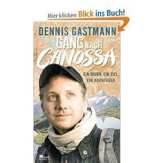 Gang nach Canossa: Ein Mann, ein Ziel, ein Abenteuer: Amazon.de: Dennis Gastmann: Bücher