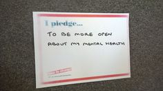 """I pledge... """"To be more open about mental health"""""""