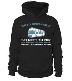 BUSFAHRERIN SEI NETT - HIER BESTELLEN  #gift #idea #shirt #image #funny #job #new #best #top #hot #legal