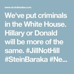 We've put criminals in the White House. Hillary or Donald will be more of the same. #JillNotHill #SteinBaraka #NeverHillary Pulitzer Prize Winning Journalist: Hillary Approved Sending Sarin Gas to Rebels to Frame Assad, Start Syrian War |