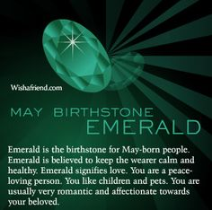 May Birthstone   Learn more about the birthstone for May, which is Emerald. Know all about the May birthstone Emerald here.