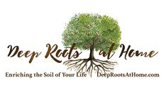 Homemaking - Deep Roots at Home
