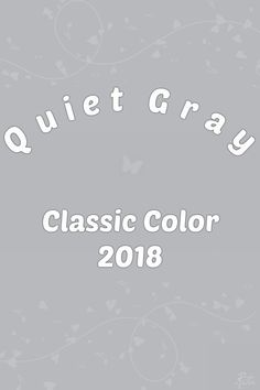 Quiet Gray - PANTONE 14-4107 TCX Pantone Colour Palettes, Pantone Color, Lime Punch, Pink Peacoat, Red Pear, Little Boy Blue, 2018 Color, Colour Board, Color Stories