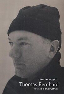Stephen Mitchelmore finds Thomas Bernhard to be elusive within two studies of the Austrian writer What if everything we can be depends on playing a role? Thomas Bernhard, I Love Books, Out Loud, Austria, My Friend, Literature, Writer, Novels, German