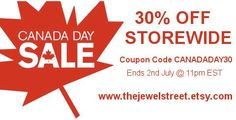 30% OFF STOREWIDE SALE  Coupon code CANADADAY30  www.thejewelstreet.etsy.com