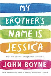 My Brother's Name is Jessica - John Boyne - For Reading Addicts