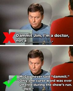 McCoy's Profession Declaration - Star Trek | 14 Famous Movie One-Liners You've Been Quoting Wrong For Years