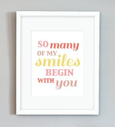 DIY Digital Printable Nursery Print (So Many of my Smiles Begin with you) - PDF. $5.00, via Etsy.