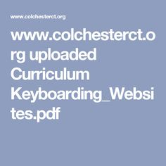 www.colchesterct.org uploaded Curriculum Keyboarding_Websites.pdf
