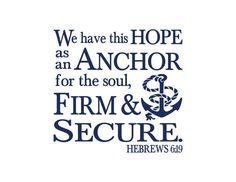 Hebrews 6:19 We have this hope as an anchor for by WildEyesSigns
