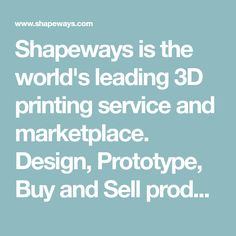 Shapeways is the world's leading 3D printing service and marketplace. Design, Prototype, Buy and Sell products with 3D Printing.