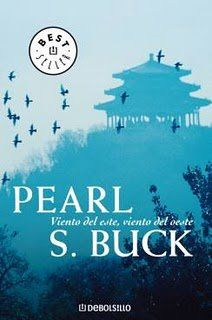 """EL LIBRO DEL DÍA    """"Viento del este, viento del oeste"""", de Pearl S. Buck  http://www.quelibroleo.com/libros/viento-del-este-viento-del-oeste 21-7-2012"""