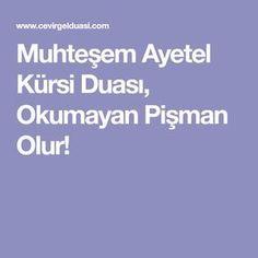 Muhteşem Ayetel Kürsi Duası, Okumayan Pişman Olur! Allah, Prayers, Website, Tulum, Amigurumi, Prayer, Beans, Romper