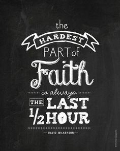 """David Wilkerson: """"La parte mas difícil de la fe es siempre la última media hora."""""""