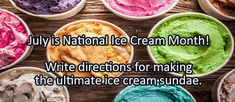 Journal/Writing Prompt for Tuesday, July 5, 2016:July is National Ice Cream Month! Write directions for making the ultimate ice cream sundae.  Copyright: <a href=' / 123RF St…