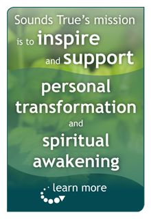Engaging Audios by @Sounds True >> Inspiring personal transformation and spiritual awakening.