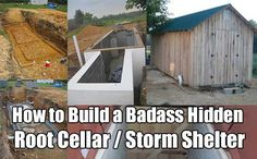 How to Build a Badass Hidden Root Cellar / Storm Shelter. A root cellar is a great place to store your food and root vegetables. Easy and cheap to build.