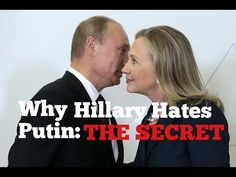 Why Hillary Hates Putin: THE SECRET