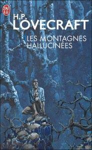 Les montagnes Hallucinées de H.P Lovecraft