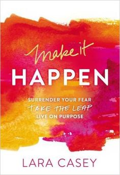 """January--Make it happen, Lara Casey--""""God desires us to work wholeheartedly, giving even the mundane tasks of life meaning by giving them purpose...When the purpose for your work is aimed at God's heart, it makes you want to work a whole lot harder."""""""