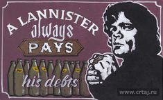 A Lannister always pays his debts Drink Signs, Debt, Interiors, Decoration Home, Decor, Deco