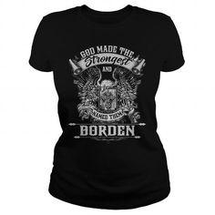 I Love BORDEN BORDENYEAR BORDENBIRTHDAY BORDENHOODIE BORDENNAME BORDENHOODIES  TSHIRT FOR YOU T shirts