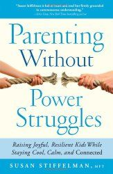 Parenting Without Power Struggles: Raising Joyful, Resilient Kids While Staying . - Parenting Without Power Struggles: Raising Joyful, Resilient Kids While Staying Cool, Calm, and Con - Parenting Plan, Parenting Books, Foster Parenting, Parenting Styles, Parenting Quotes, Parenting Classes, Parenting Websites, Parenting Workshop, Conscious Parenting