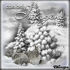 I Can Only Imagine  #blingee #vintage #hiver  #winter #lapins